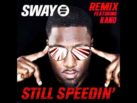 Sway - Still Speedin' [Remix] (Feat. Kano)