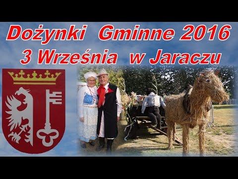 Dożynki Gminne 2016 w JARACZU - Gmina Rogoźno.
