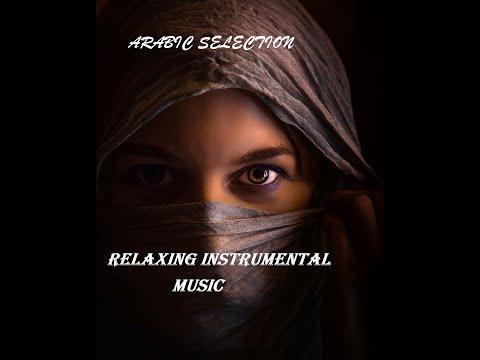 Arabic selection songs - relaxing instrumental arab songs (c