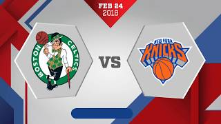 Boston Celtics vs New York Knicks: February 24, 2018