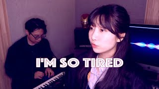 i'm so tired - Lauv and Troye Sivan   Playday cover
