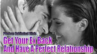 Get Your Ex Back II Have a Perfect relationship - 1st Formula - INSTANT RESULTS