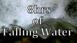 8hrs Falling Water Nature Sound and Video