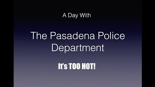 A Day With The Pasadena Police Department