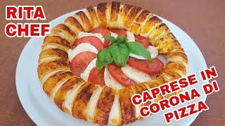CAPRESE IN CORONA DI PIZZA di RITA CHEF.