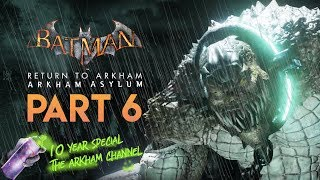 Batman: Return to Arkham – Arkham Asylum – Part 6 (10th Anniversary)