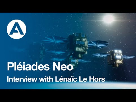 Pléiades Neo : Interview with Lénaïc Le Hors, Pléiades Neo Program Manager