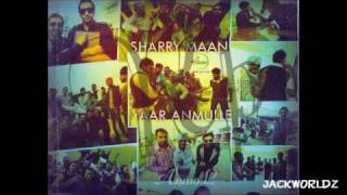 Sharry Maan - Kudiyan Te Bussan (Yaar Anmulle ) *Brand New Song 2011*