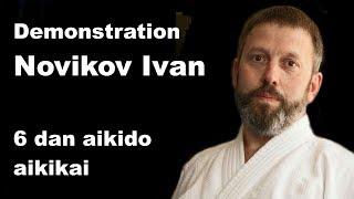 Demonstration 49: Novikov Ivan 6 dan aikido aikikai