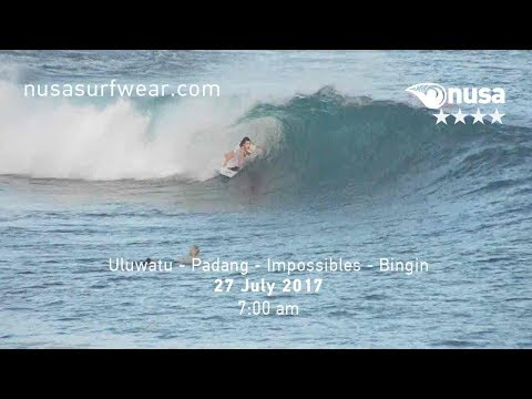27 - 07 - 2017 / ✰✰✰✰ / NUSA's Daily Surf Video Report from the Bukit, Bali.