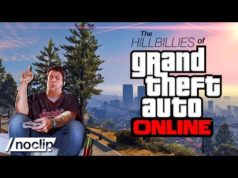 The Hillbillies of Grand Theft Auto Online