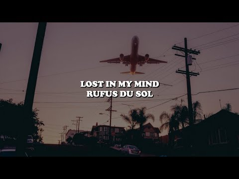 lost in my mind - rüfüs du sol {lyrics}