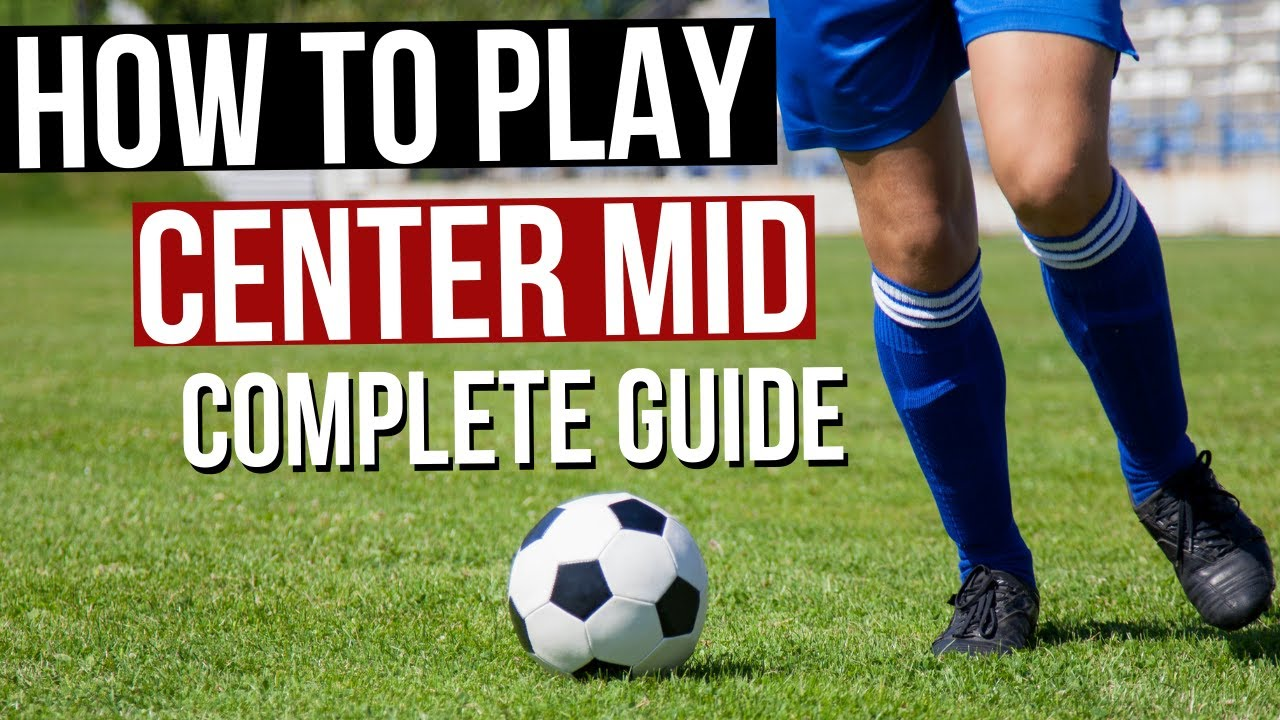 Download How To Play Center Midfield In Football - Complete Guide!