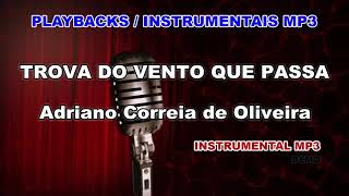 ♬ Playback / Instrumental Mp3 - TROVA DO VENTO QUE PASSA - Adriano Correia de Oliveira