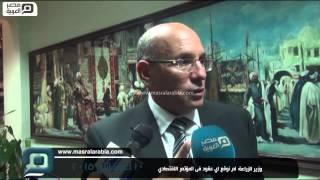 بالفيديو| وزير الزراعة: لم نوقع عقود في المؤتمر الاقتصادي