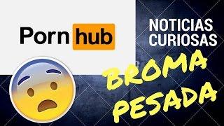 BROMA A USUARIOS DE PORN- HUB // 7 Noticias curiosas y graciosas.