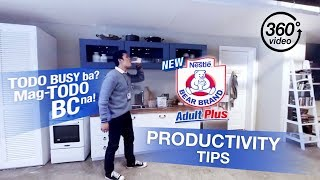 Todo Productivity Tips (360 Video) | BEAR BRAND Adult Plus | Nestlé PH