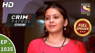 Crime Patrol Dastak - Ep 1035 - Full Episode - 7th May, 2019