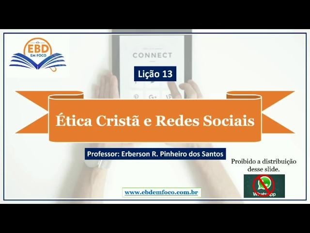 Lição 13 - Ética Cristã e Redes Sociais