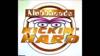 Klubbheads - Kickin