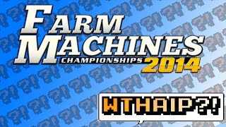 Farm Machines Championships 2014 - Tractor Racing is BORING! - WTHAIP?!