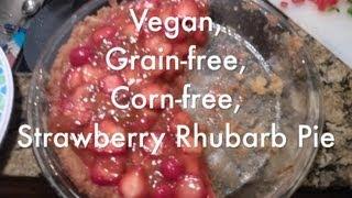 Healthy Corn-free, Grain-free, Vegan Strawberry Rhubarb Pie