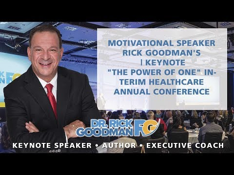 "Motivational Speaker Rick Goodman's | Keynote""The Power of One"" Interim Healthcare Annual Conference"