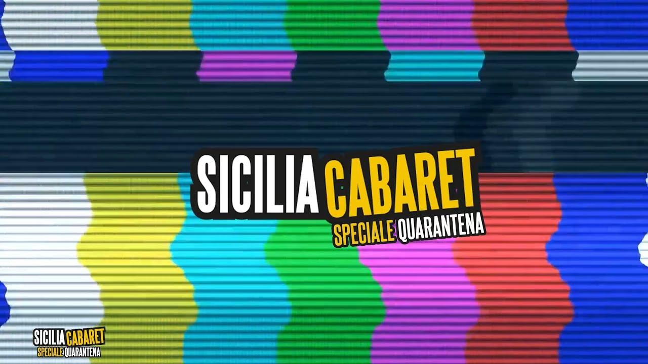 SICILIA CABARET - SPECIALE QUARANTENA 2^ PUNTATA - IV EDIZIONE - 2020