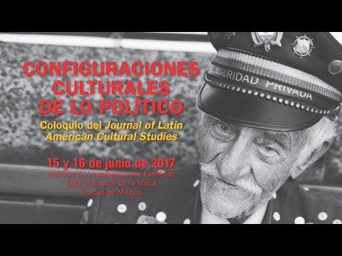 Configuraciones culturales de lo político: coloquio del Journal of Latin American Cultural Studies