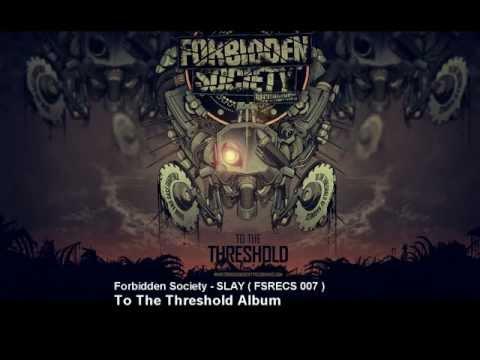 Forbidden Society - SLAY  [ FSRECS 007 ]