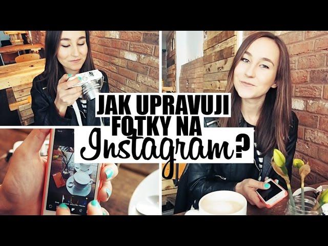 Jak upravuji fotky na instagram?