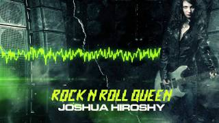 "Joshua Hiroshy ""Rock N Roll Queen"""