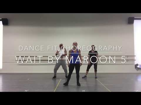 Wait By Maroon 5- Dance Fit Choreography By Kelsi