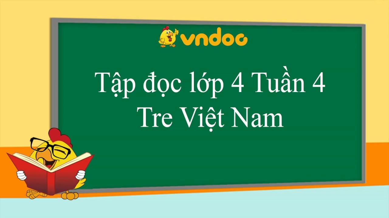 Tre Việt Nam – Tập đọc lớp 4 tuần 4 – VnDoc.com