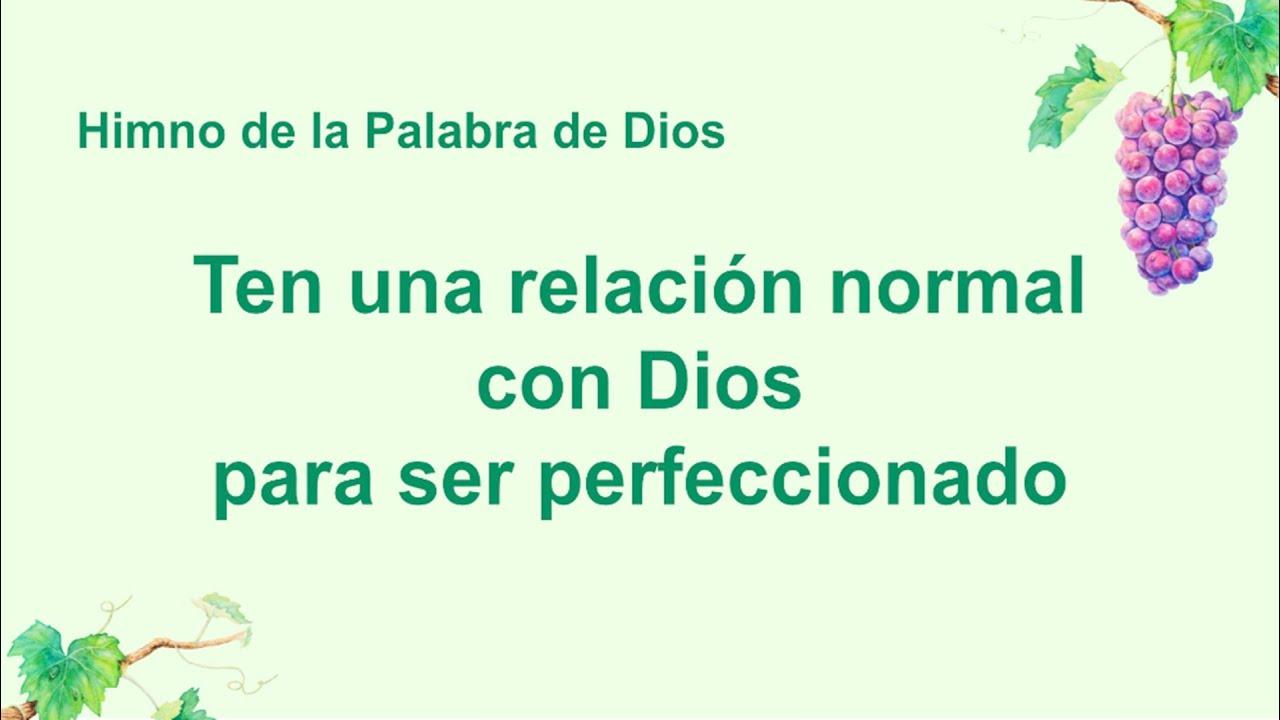 Himno cristiano   Ten una relación normal con Dios para ser perfeccionado