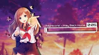 [Nightcore] - Way Back Home