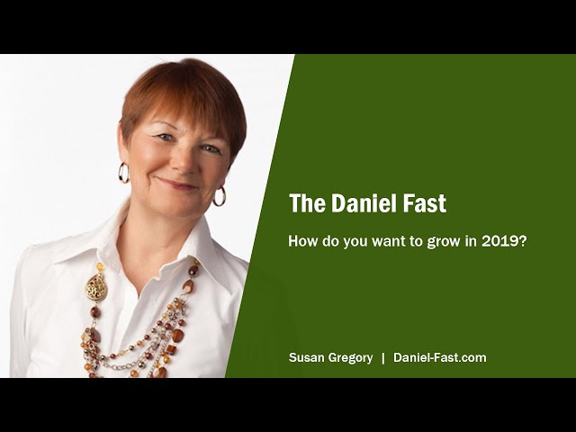 Daniel Fast - How do you want to grow in 2019?