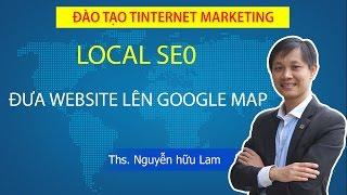 Local SEO - Hướng dẫn đưa doanh nghiệp của bạn lên Google Map.