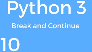 [Part 10] Python 3 for Beginners - Break and Continue