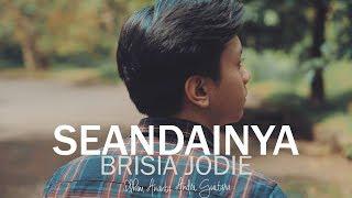 Download lagu Brisia Jodie - Seandainya cover