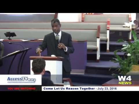 W4 News - Come, Let Us Reason…Together - 7/23/2016