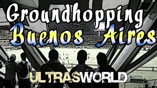 Ultras World on Tour - Groundhopping Buenos Aires