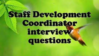 Staff Development Coordinator interview questions