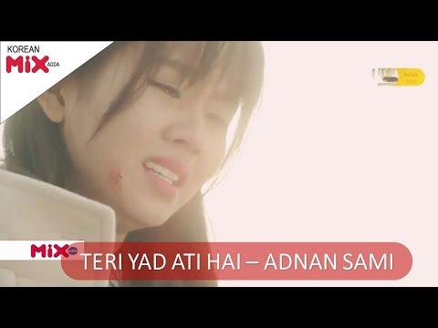 Teri Yaad ati hai - Video that make you cry - Kisi Din | Adnan Sami Khan - korean mix hindi song