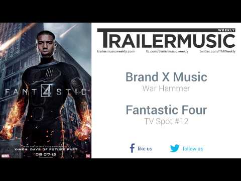 Fantastic Four - TV Spot #12 Music (Brand X Music - War Hammer)
