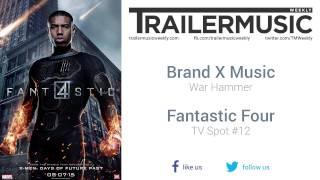 Fantastic Four - TV Spot #12 Music (Brand X Music - War Hammer)