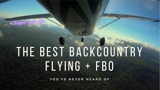 The BEST Backcountry Flying + FBO You've Never Heard Of!