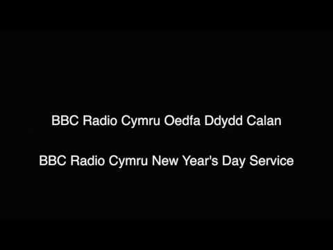 BBC Radio Cymru Oedfa Ddydd Calan BBC Radio Cymru New Year's Day Service