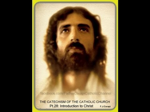 THE CATECHISM OF THE CATHOLIC CHURCH (50pts) ~ Pt.28: Introduction to Christian Life