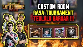 GOKIL !! CUSTOM ROOM RASA TOURNAMENT ?! TERLALU BARBAR !!! - PUBG MOBILE INDONESIA